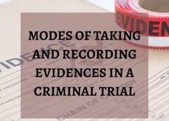 MODES OF TAKING AND RECORDING EVIDENCES IN A CRIMINAL TRIAL